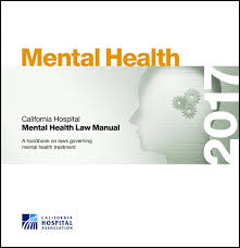 mental health law manual california hospital association