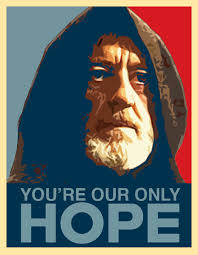 Hope Meme - you re our only hope