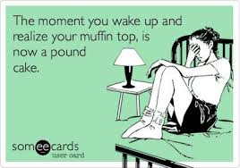 Muffin Top Meme - the moment you wake up and realize your muffin top