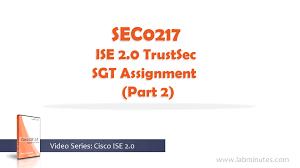 how to configure cisco ise 2 0 trustsec sgt assignment part 2