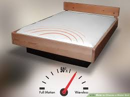 4 ways to choose a water bed wikihow