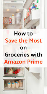 Amazon Prime Furniture by How To Save The Most On Groceries With Amazon Prime