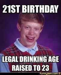 21st Birthday Memes - 21st birthday legal drinking age raised to 23 meme factory