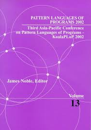 pattern language of program design volume 13 pattern languages of programs 2002