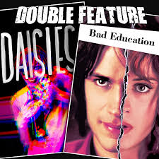 Bad Education Daisies Bad Education Double Feature
