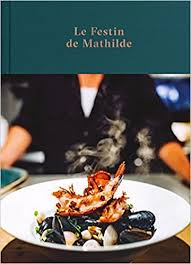 mathilde en cuisine le festin de mathilde 9782924519516 amazon com books