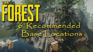 6 recommended base locations the forest