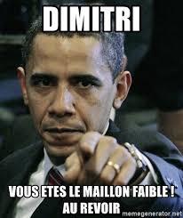 Dimitri Meme - dimitri vous etes le maillon faible au revoir pissed off obama