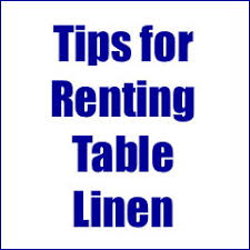 renting table linens tips for renting table linens for special events