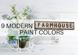 modern farmhouse colors farmhouse style paint colors and decor the flooring girl