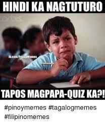 Filipino Memes - hindi kanagtuturo fbcompeyup memes taposmagpapa quiz ka pinoymemes