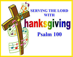 serving the lord with thanksgiving psalm 100 mission venture