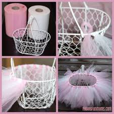 pre made easter baskets for babies easy diy tutu easter basket diy tutu easter baskets and tutu