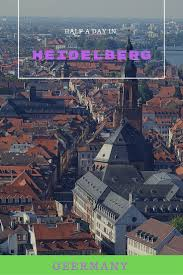 426 best heidelberg germany images on pinterest germany