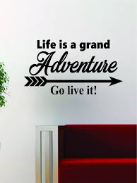 life is a grand adventure quote decal sticker wall vinyl art decor life is a grand adventure quote decal sticker wall vinyl art decor home wanderlust travel