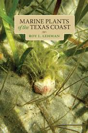 native plants of south texas marine plants of the texas coast texas a u0026m university consortium