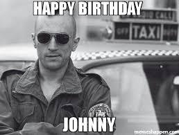 Taxi Driver Meme - happy birthday johnny meme taxi driver 52262 memeshappen