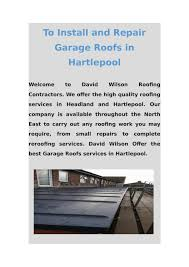 to install and repair garage roofs in hartlepool by david wilson