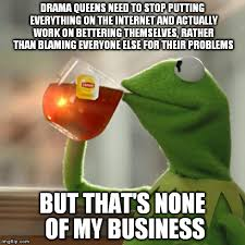 Internet Drama Meme - but thats none of my business meme imgflip