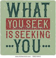 Seeking Poster Motivational Poster What You Seek Seeking Stock Vector 586279943