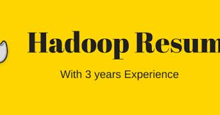 Hadoop Big Data Resume Hadoop Resume Sample Resume Of Hadoop Developer With 3 Years