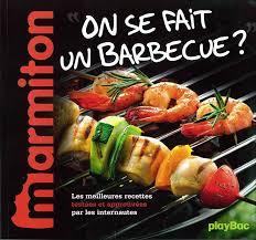 livre cuisine marmiton livre recettes on se fait un barbecue le meilleur de marmiton