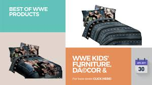 Wwe Bedding Wwe Kids U0027 Furniture Dã Cor U0026 Storage Best Of Wwe Products Youtube