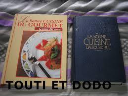 cuisine d aujourd hui la bonne cuisine du gourmet et la bonne cuisine d aujourd hui la