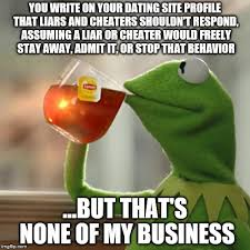 Meme Dating Site - but thats none of my business meme imgflip