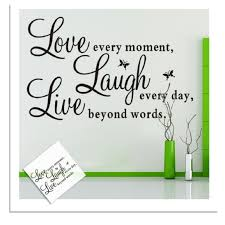 Mural Wall Art by Live Every Moment Laugh Every Day Love Beyond Words With 2x
