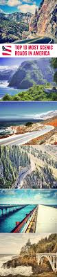 most scenic roads in usa amazing u s sights you should visit before you die grab your car