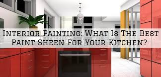 what paint sheen is best for kitchen cabinets interior painting louisville ky what is the best paint