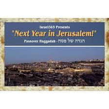 haggadah transliteration next year in jerusalem the israel365 passover ehaggadah israel365