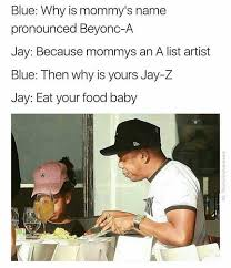 List Of Memes And Names - dopl3r com memes blue why is mommys name pronounced beyonc a jay