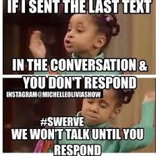 Swerve Memes - respond to my text or swerve bitch haha funny things
