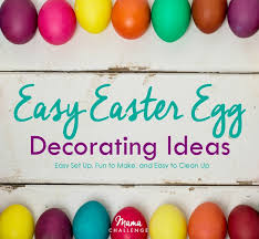 Easter Decorations Ideas To Make easy easter egg decorating ideas mamachallenge dallas mom