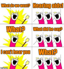 Do Memes - the trouble with hearing loss memes saywhatclub