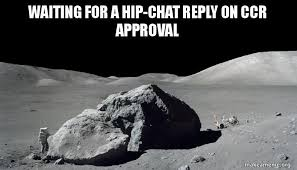 Hipchat Meme - waiting for a hip chat reply on ccr approval make a meme