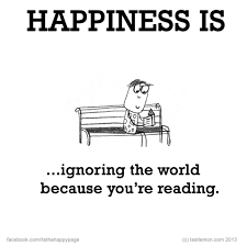 quote happiness only real when shared happiness is ignoring the world because you are reading