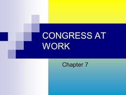 chapter 7 section 1 2 3 congress at work ppt video online