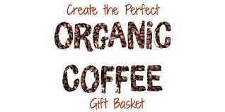 organic food gift baskets best organic coffee gift ideas gift baskets for organic coffee