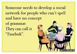 Bad Spelling Meme - fasebuk is a social network like facebook but for bad spelling and