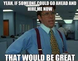 Job Hunting Meme - lies people tell you when you re job hunting livehire blog