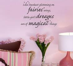 like stardust glistening on fairies wings little girls dreams like stardust glistening on fairies wings little girls dreams are of magical things wall decals vinyl stickers home decor