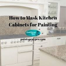best diy sprayer for kitchen cabinets how to mask kitchen cabinets for painting pro results for