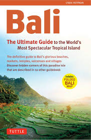 bali the ultimate guide to the world u0027s most spectacular tropical