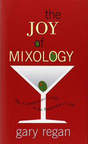 garys guide the joy of mixology the consummate guide to the bartender u0027s craft