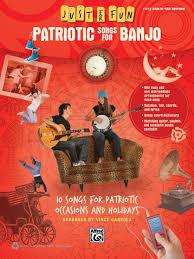 just for patriotic songs for banjo easy banjo tab book