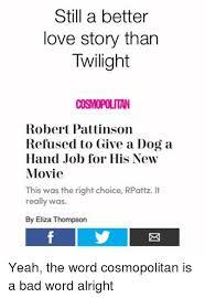 Still A Better Lovestory Than Twilight Meme - still a better love story than twilight cosmopolitan robert