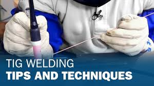 tig welding tips and techniques youtube